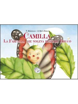 CAMILLA - La farfalla che voleva restare bruco