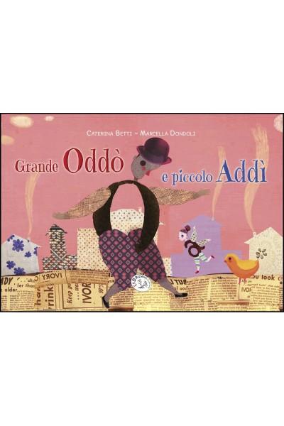 GRANDE ODDÒ e PICCOLO ADDÌ
